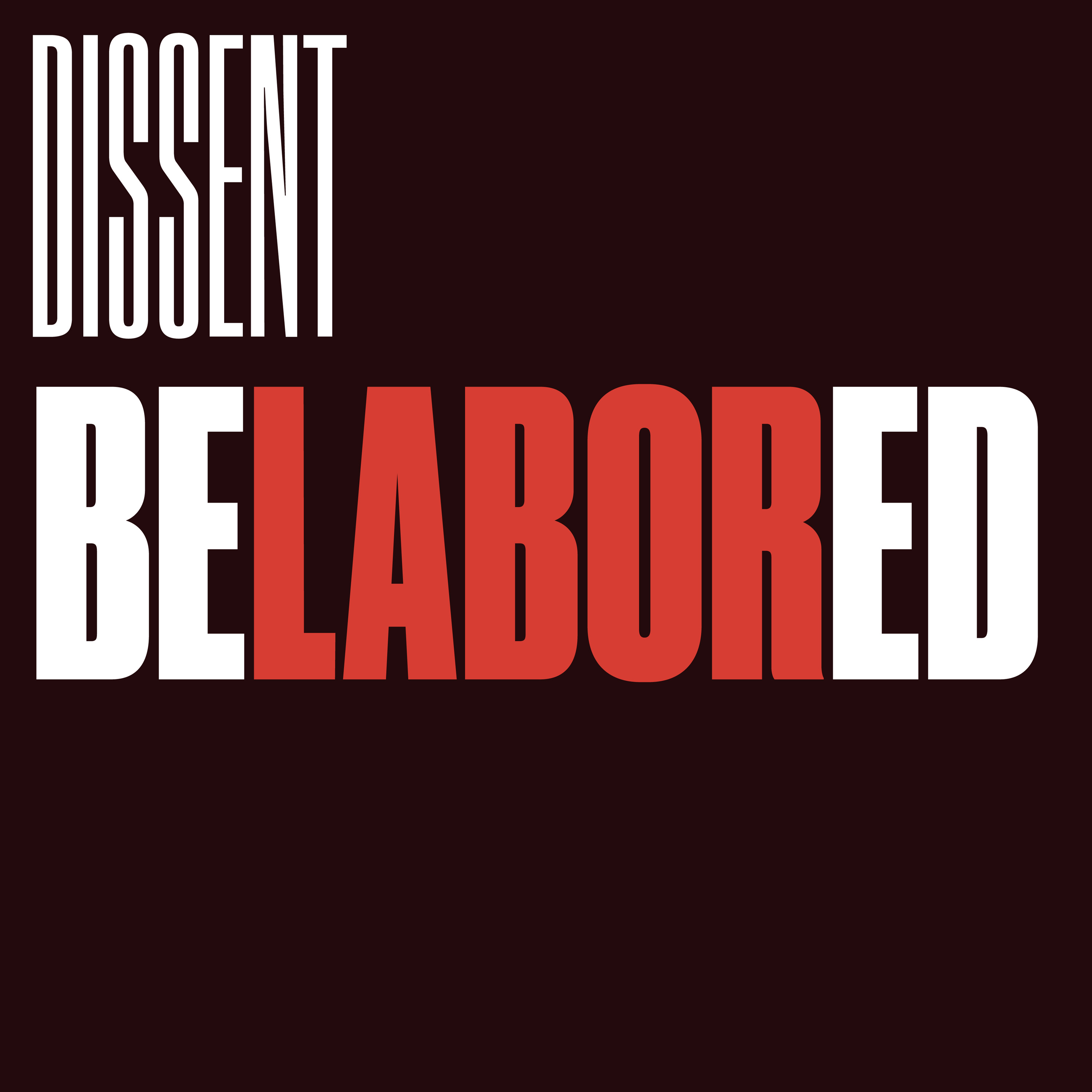 Belabored by Dissent Magazine