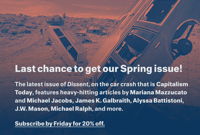 Last chance to get Dissent's Spring 2017 issue, Capitalism Today